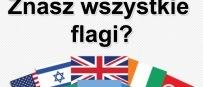 Sprawdź znajomość flag narodowych